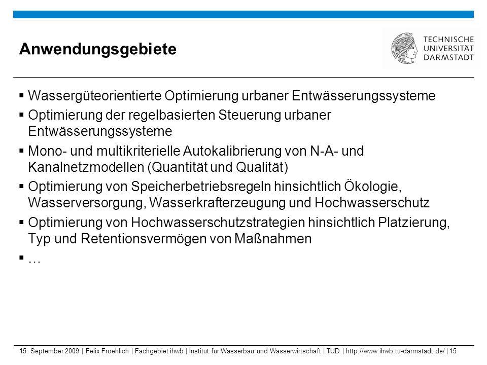 15. September 2009 | Felix Froehlich | Fachgebiet ihwb | Institut für Wasserbau und Wasserwirtschaft | TUD | http://www.ihwb.tu-darmstadt.de/ | 15 Anw