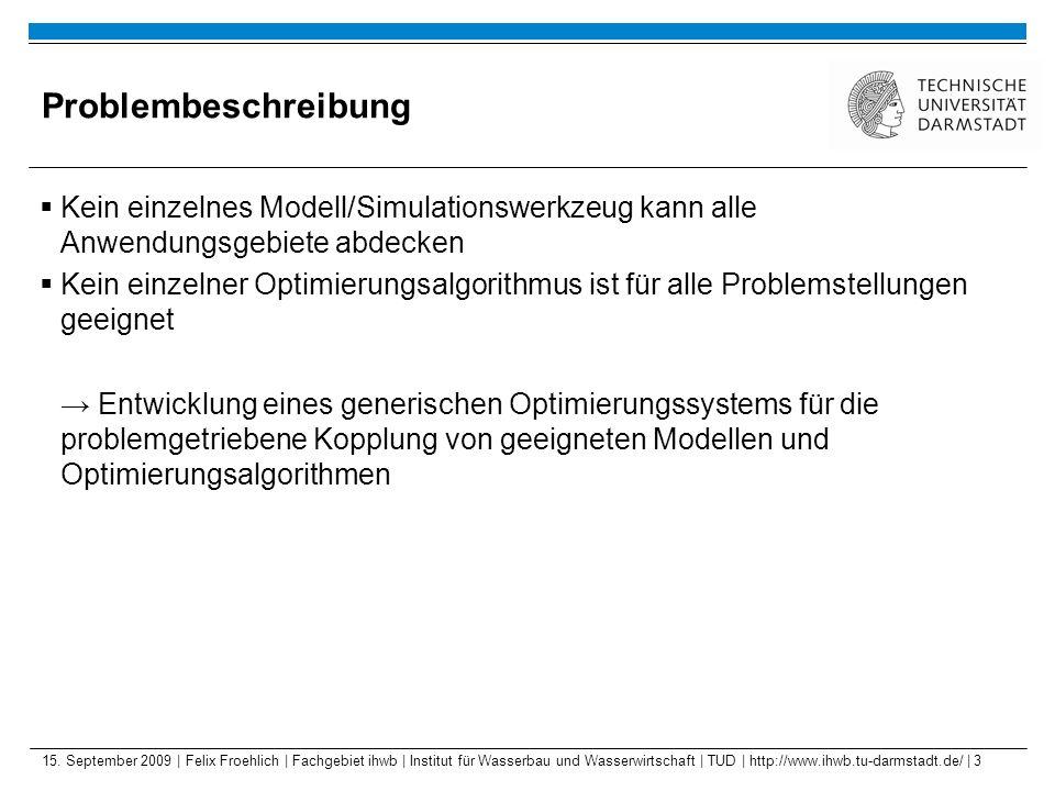 15. September 2009 | Felix Froehlich | Fachgebiet ihwb | Institut für Wasserbau und Wasserwirtschaft | TUD | http://www.ihwb.tu-darmstadt.de/ | 3 Prob