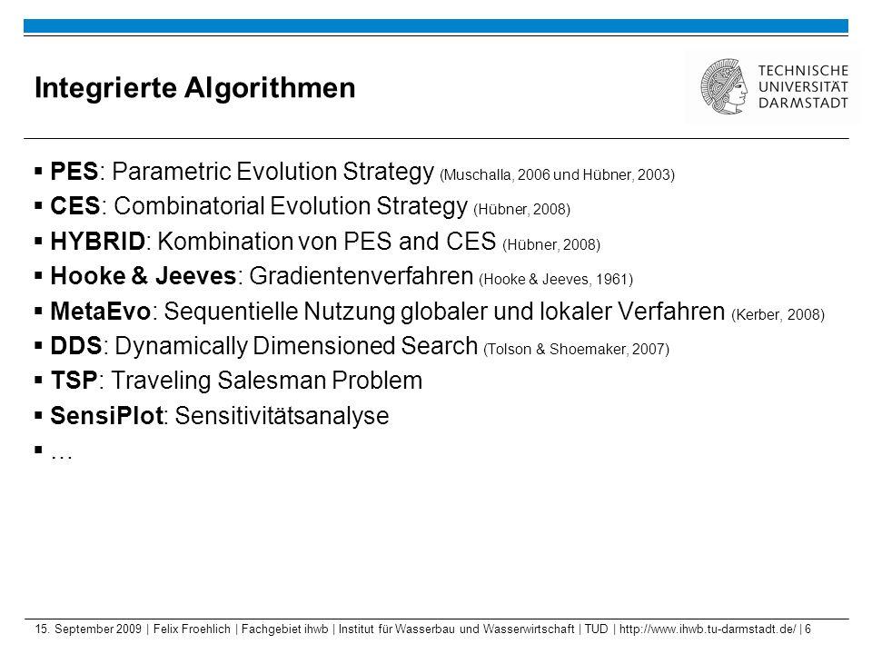 15. September 2009 | Felix Froehlich | Fachgebiet ihwb | Institut für Wasserbau und Wasserwirtschaft | TUD | http://www.ihwb.tu-darmstadt.de/ | 6 Inte