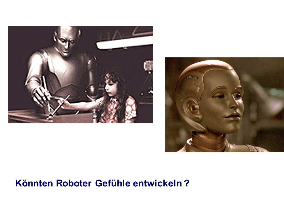 Könnten Roboter Gefühle entwickeln ?