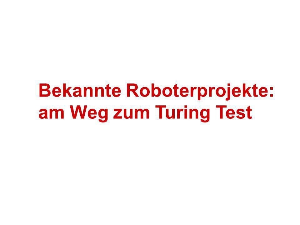 Bekannte Roboterprojekte: am Weg zum Turing Test
