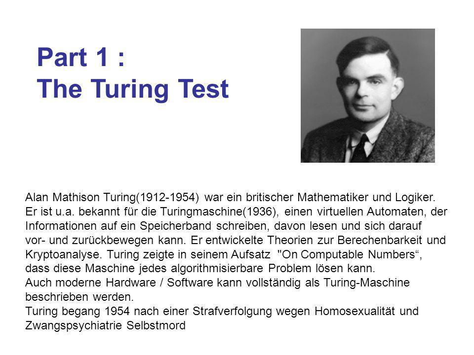 Alan Mathison Turing(1912-1954) war ein britischer Mathematiker und Logiker. Er ist u.a. bekannt für die Turingmaschine(1936), einen virtuellen Automa