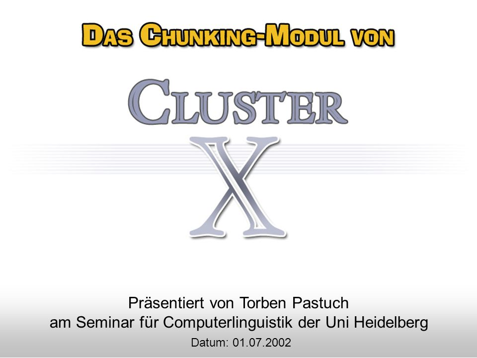 Präsentiert von Torben Pastuch am Seminar für Computerlinguistik der Uni Heidelberg Datum: 01.07.2002