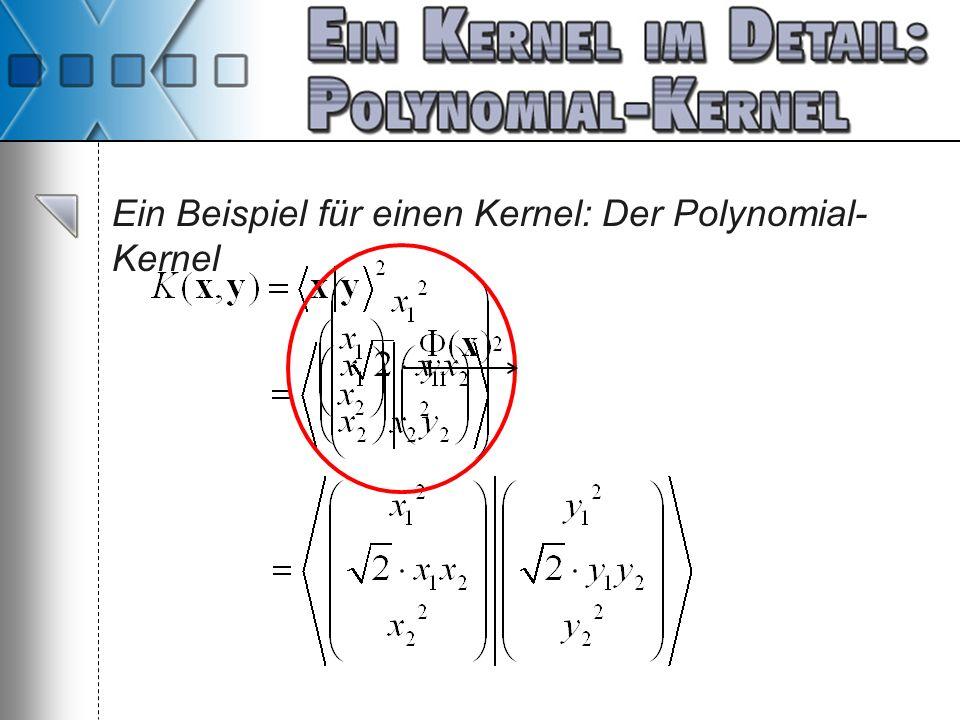 Ein Beispiel für einen Kernel: Der Polynomial- Kernel