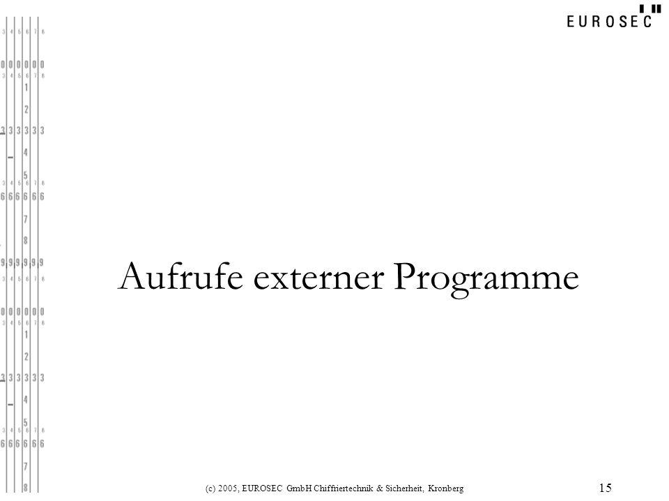 (c) 2005, EUROSEC GmbH Chiffriertechnik & Sicherheit, Kronberg 15 Aufrufe externer Programme