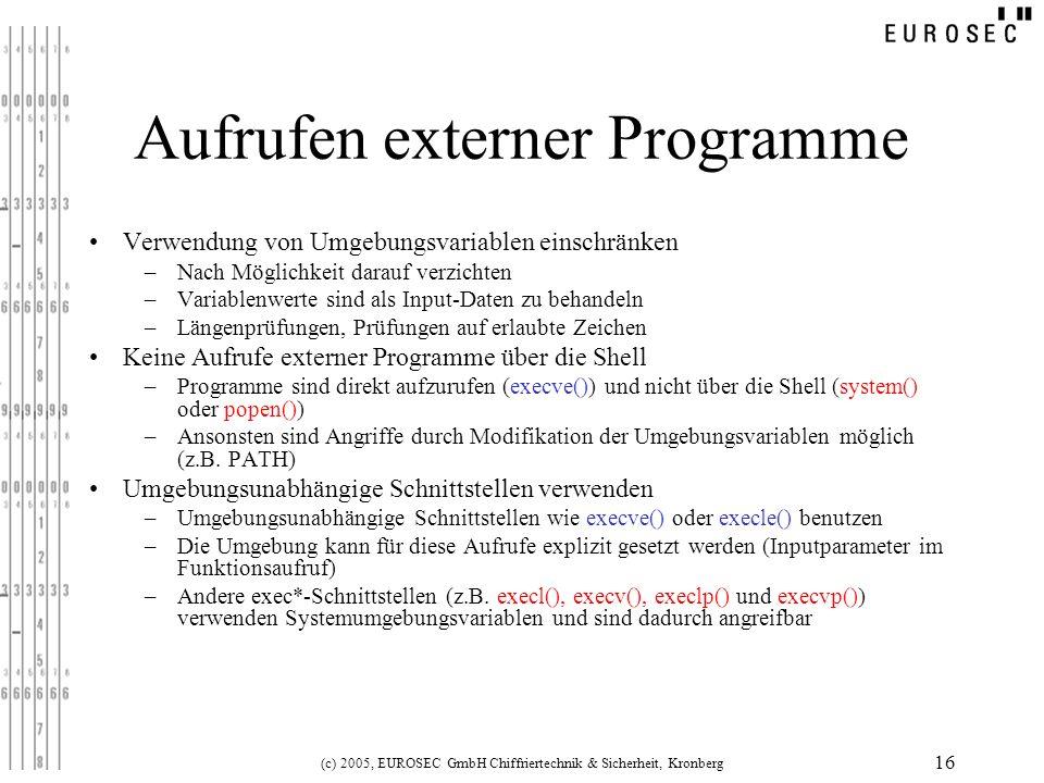 (c) 2005, EUROSEC GmbH Chiffriertechnik & Sicherheit, Kronberg 16 Aufrufen externer Programme Verwendung von Umgebungsvariablen einschränken –Nach Mög
