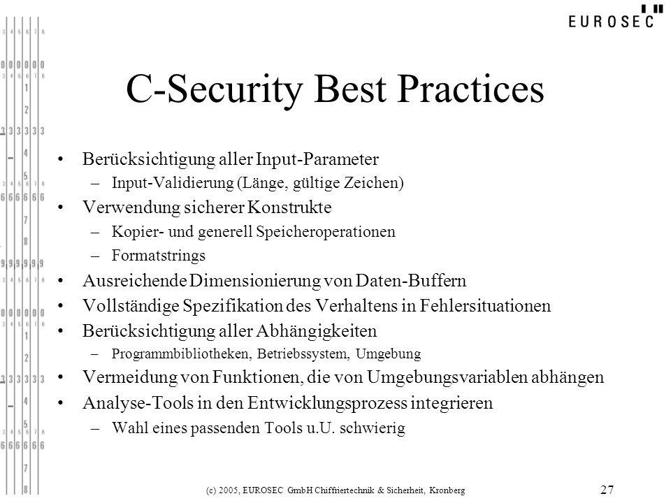 (c) 2005, EUROSEC GmbH Chiffriertechnik & Sicherheit, Kronberg 27 C-Security Best Practices Berücksichtigung aller Input-Parameter – Input-Validierung