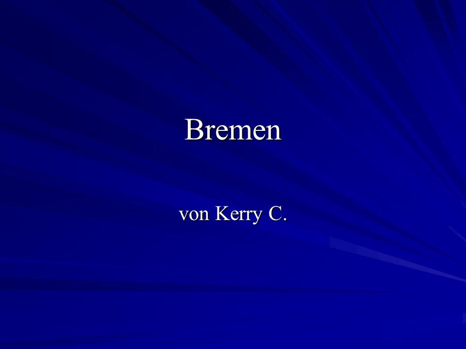 Andere wichtige Städte Bremen ist eine freie Hansestadt/free hanseatic city Bremerhaven ist an der Nordsee Bremerhaven ist der Hafen/harbor für Bremen.