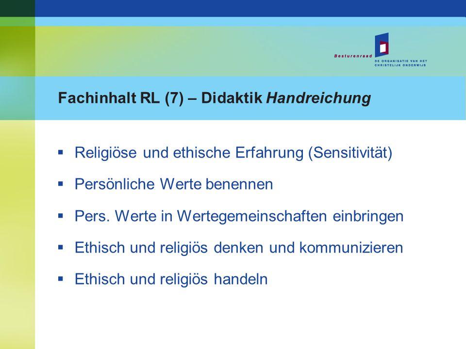 Fachinhalt RL (7) – Didaktik Handreichung Religiöse und ethische Erfahrung (Sensitivität) Persönliche Werte benennen Pers. Werte in Wertegemeinschafte