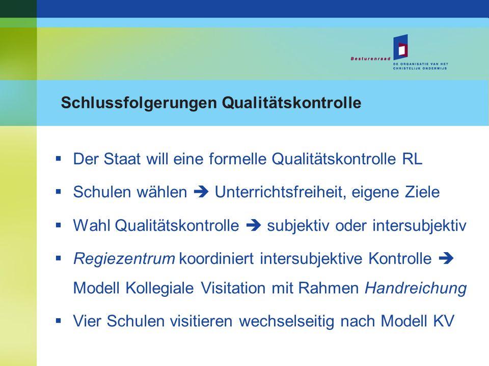 Schlussfolgerungen Qualitätskontrolle Der Staat will eine formelle Qualitätskontrolle RL Schulen wählen Unterrichtsfreiheit, eigene Ziele Wahl Qualitä