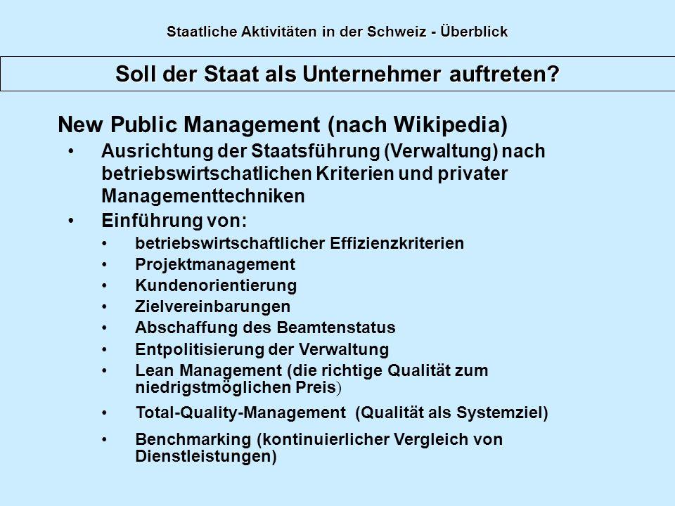 Soll der Staat als Unternehmer auftreten? New Public Management (nach Wikipedia) Ausrichtung der Staatsführung (Verwaltung) nach betriebswirtschatlich