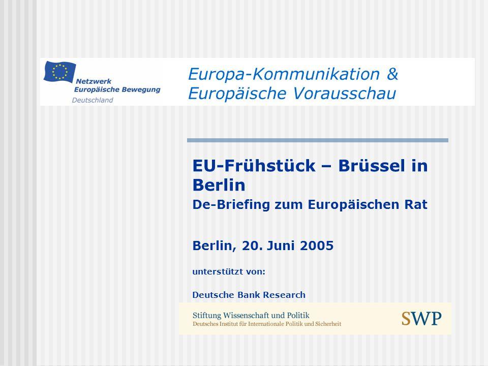 Europa-Kommunikation & Europäische Vorausschau EU-Frühstück – Brüssel in Berlin De-Briefing zum Europäischen Rat Berlin, 20.