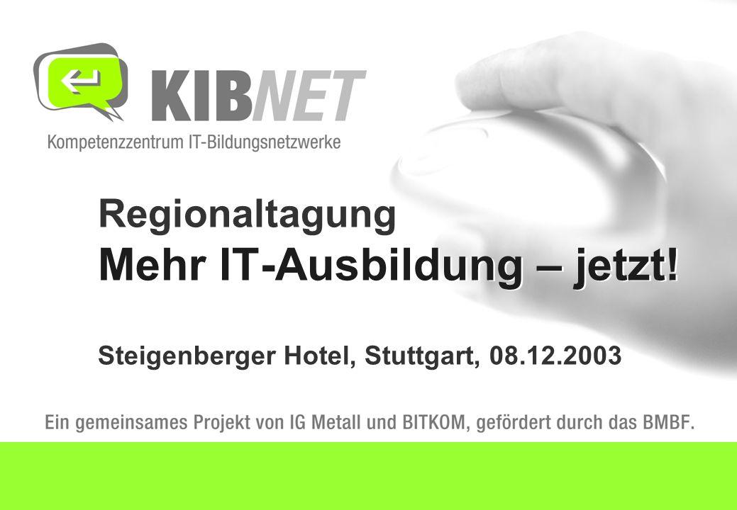 Regionaltagung Mehr IT-Ausbildung – jetzt! Steigenberger Hotel, Stuttgart, 08.12.2003