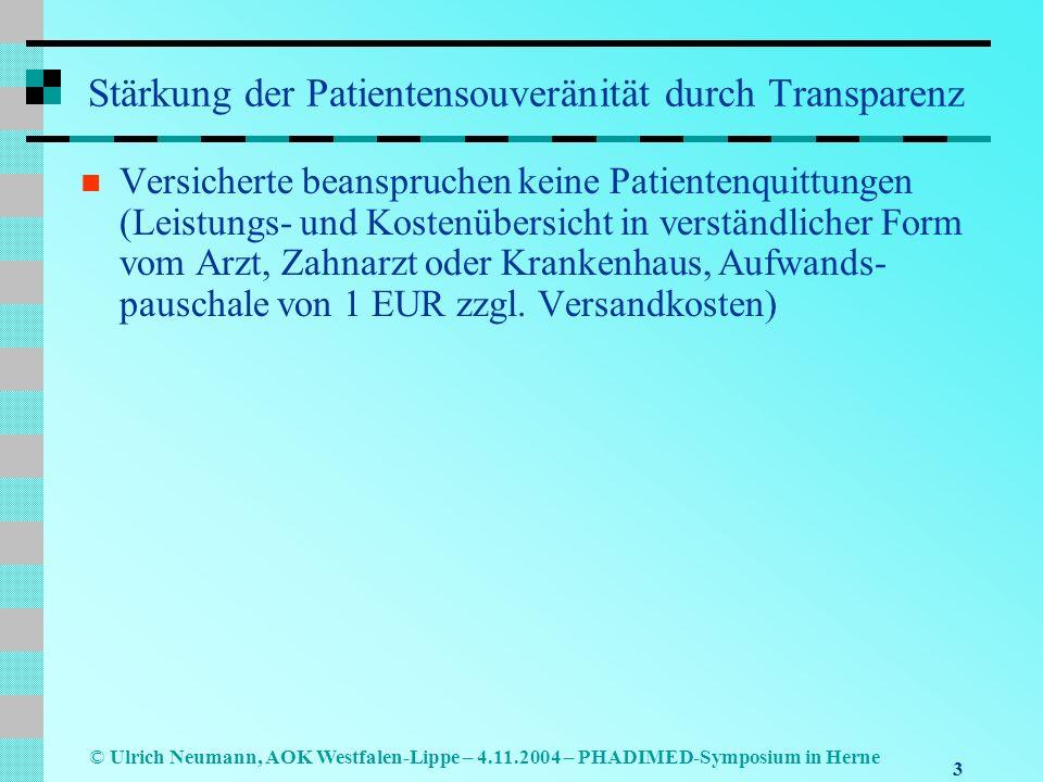 4 © Ulrich Neumann, AOK Westfalen-Lippe – 4.11.2004 – PHADIMED-Symposium in Herne Stärkung der Patientensouveränität durch Transparenz Ab 1.1.2006 wird eine elektronische Gesundheitskarte die aktuelle Krankenversicherungskarte ablösen – auf Wunsch des Versicherten mit Gesundheitsdaten Die Gesundheitskarte wird enthalten administrative Daten (z.B.