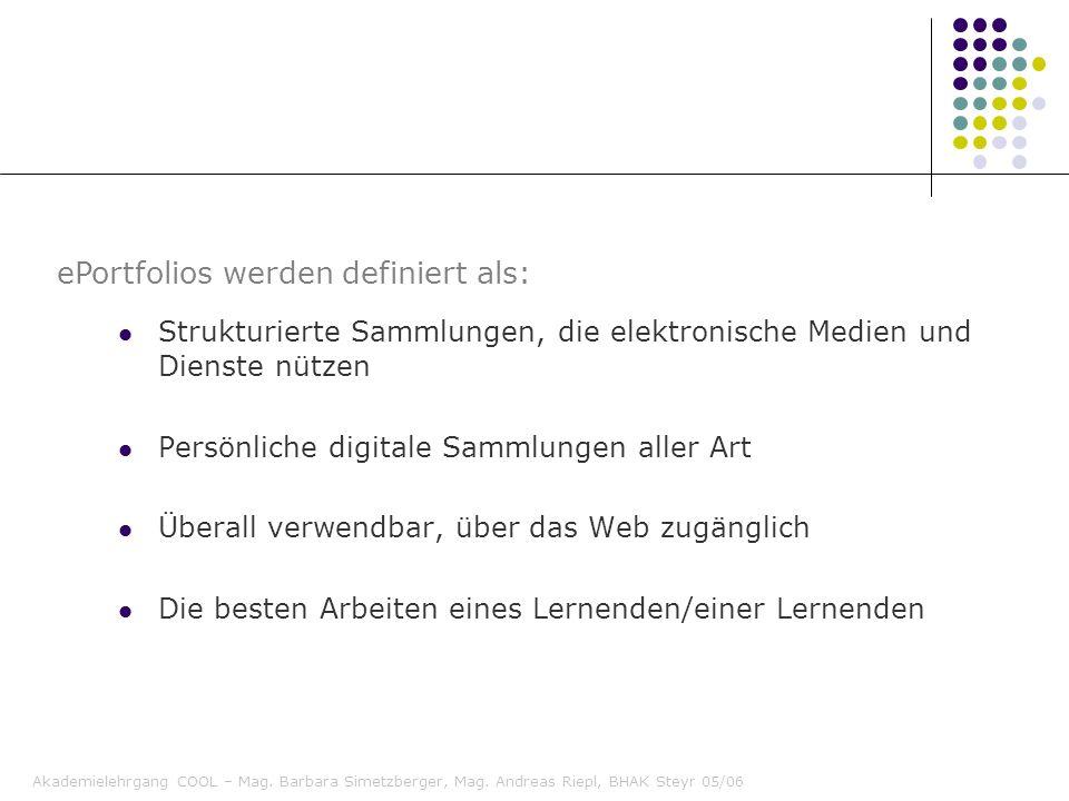 Akademielehrgang COOL – Mag. Barbara Simetzberger, Mag. Andreas Riepl, BHAK Steyr 05/06 Strukturierte Sammlungen, die elektronische Medien und Dienste