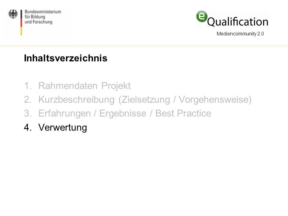 Inhaltsverzeichnis 1.Rahmendaten Projekt 2.Kurzbeschreibung (Zielsetzung / Vorgehensweise) 3.Erfahrungen / Ergebnisse / Best Practice 4.Verwertung Med