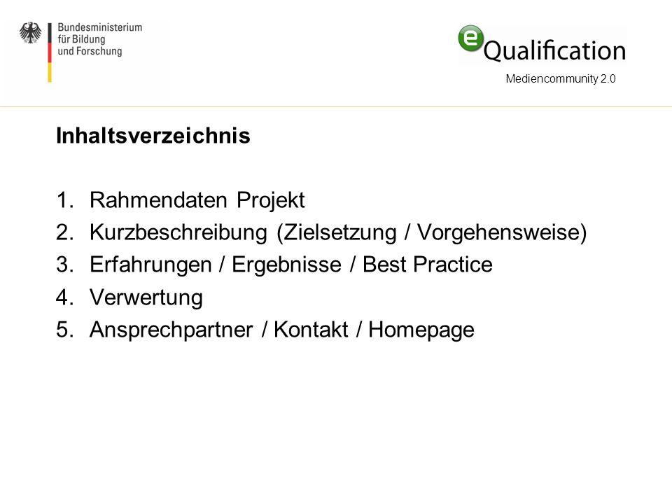 Inhaltsverzeichnis 1.Rahmendaten Projekt 2.Kurzbeschreibung (Zielsetzung / Vorgehensweise) 3.Erfahrungen / Ergebnisse / Best Practice 4.Verwertung 5.A