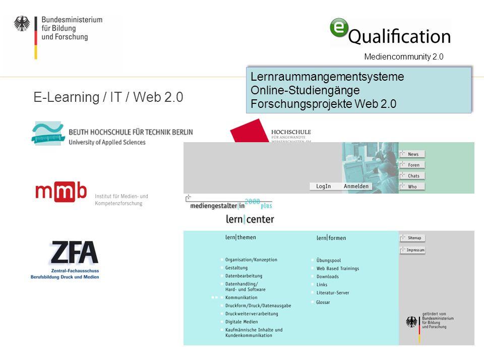 Mediencommunity 2.0 E-Learning / IT / Web 2.0 Lernraummangementsysteme Online-Studiengänge Forschungsprojekte Web 2.0 Lernraummangementsysteme Online-