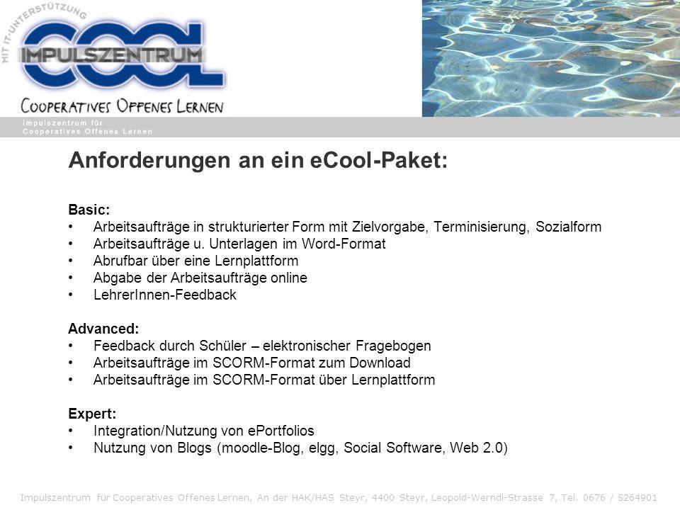 Impulszentrum für Cooperatives Offenes Lernen, An der HAK/HAS Steyr, 4400 Steyr, Leopold-Werndl-Strasse 7, Tel. 0676 / 5264901 Anforderungen an ein eC