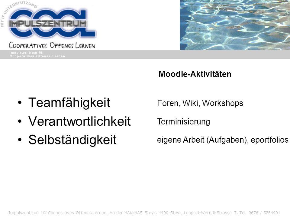 Impulszentrum für Cooperatives Offenes Lernen, An der HAK/HAS Steyr, 4400 Steyr, Leopold-Werndl-Strasse 7, Tel. 0676 / 5264901 Teamfähigkeit Verantwor