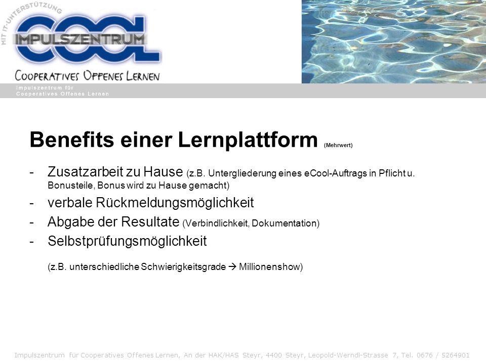 Impulszentrum für Cooperatives Offenes Lernen, An der HAK/HAS Steyr, 4400 Steyr, Leopold-Werndl-Strasse 7, Tel. 0676 / 5264901 Benefits einer Lernplat