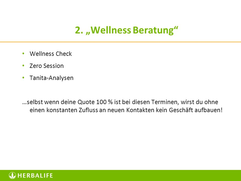 2. Wellness Beratung Wellness Check Zero Session Tanita-Analysen …selbst wenn deine Quote 100 % ist bei diesen Terminen, wirst du ohne einen konstante