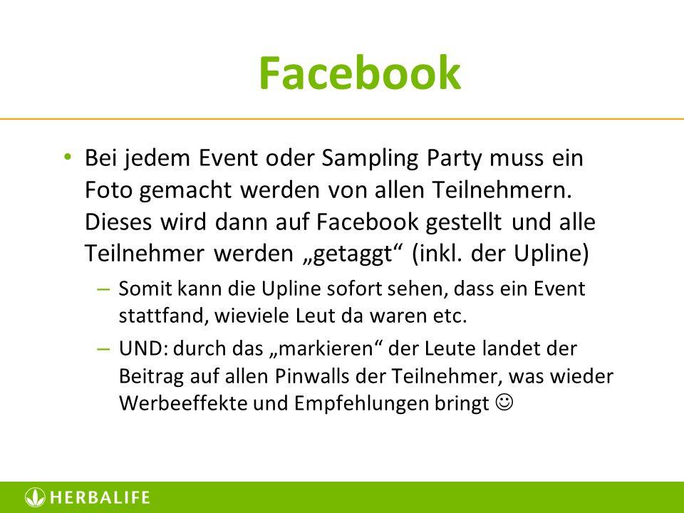 Facebook Bei jedem Event oder Sampling Party muss ein Foto gemacht werden von allen Teilnehmern. Dieses wird dann auf Facebook gestellt und alle Teiln
