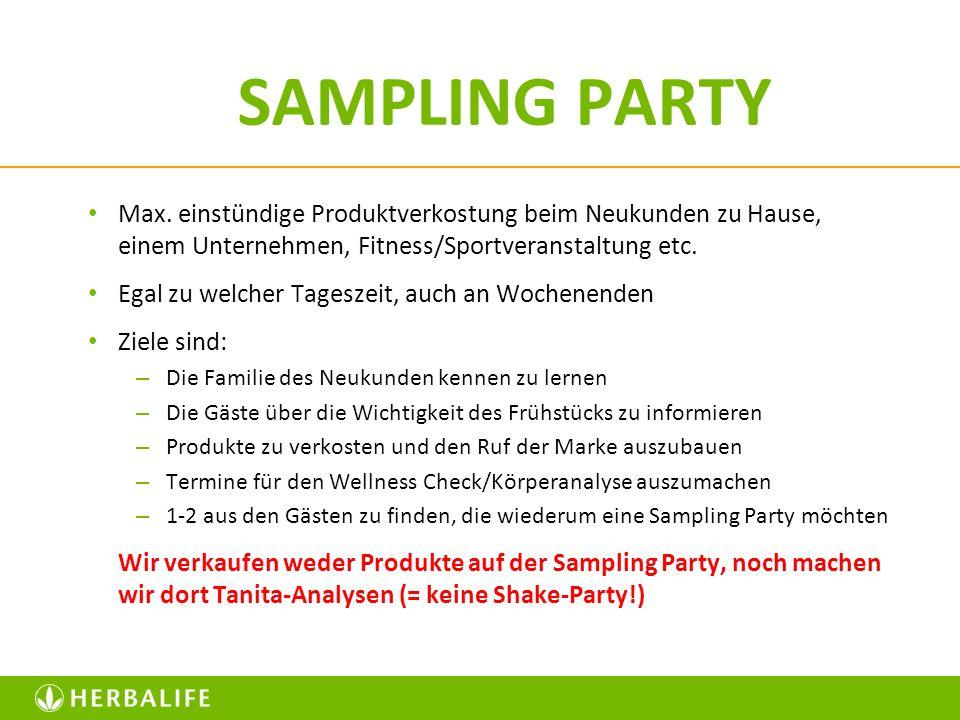 SAMPLING PARTY Max. einstündige Produktverkostung beim Neukunden zu Hause, einem Unternehmen, Fitness/Sportveranstaltung etc. Egal zu welcher Tageszei