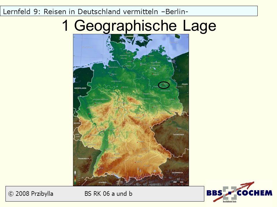 © 2008 Przibylla BS RK 06 a und b Lernfeld 9: Reisen in Deutschland vermitteln –Berlin- 4 Anreise Bahn von Trier ICE direkt um 05:00 Uhr; 8 Stunden sonst Umsteigen in Köln, 7 Stunden Bahn von Koblenz direkt (05:47 Uhr Fahrzeit 05:21 Stunden) sonst Umsteigen in Köln (5,5 Stunden)