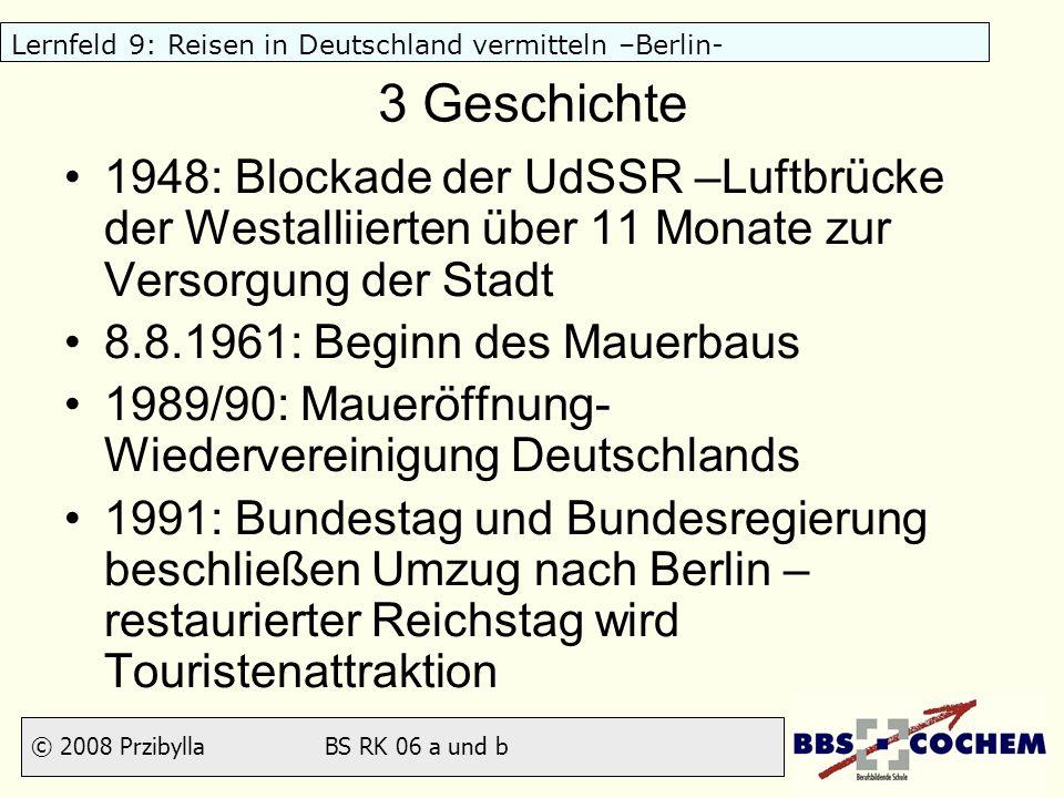 © 2008 Przibylla BS RK 06 a und b Lernfeld 9: Reisen in Deutschland vermitteln –Berlin- 4 (Flug-) Anreise Tegel (TXL) Schönefeld (SXF) Tempelhof (THF)