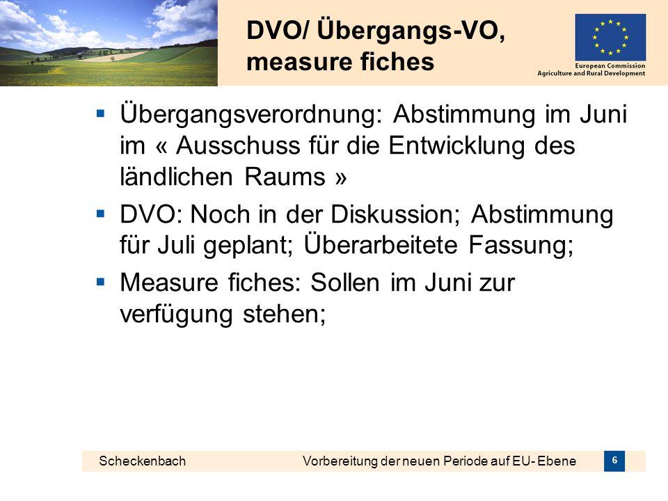 Scheckenbach Vorbereitung der neuen Periode auf EU- Ebene 6 Übergangsverordnung: Abstimmung im Juni im « Ausschuss für die Entwicklung des ländlichen