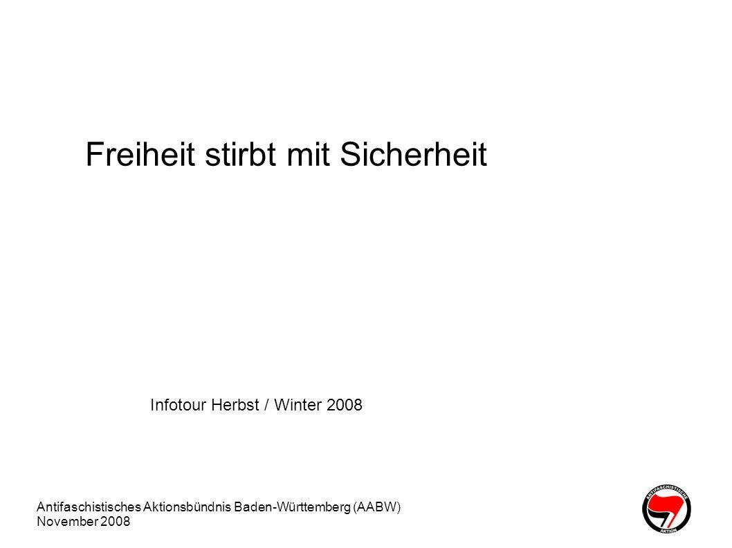 Antifaschistisches Aktionsbündnis Baden-Württemberg (AABW) November 2008 Perspektiven Linke Gruppen, BürgerechtlerInnen und Parteien haben Eilantrag gegen das neue bayrische VersG vor dem BVG eingereicht DGB und GdP fordern bundeseinheitliches VersG Aus linksradikaler Sicht Demonstrationen sind eines der derzeit wenigen Mittel, um Anliegen an die Öffentlichkeit zu bringen und weitere Kreise anzusprechen Eingehen höherer Risiken und eines größeren Aufwands bei eigenen Demos und Veranstaltungen Mobilisierung zu Blöcken auf Großdemos Selbstbestimmter Protest statt Akzeptanz der Staatsregeln