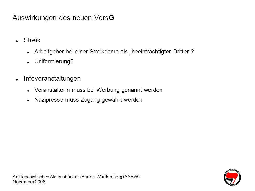Antifaschistisches Aktionsbündnis Baden-Württemberg (AABW) November 2008 Auswirkungen des neuen VersG Streik Arbeitgeber bei einer Streikdemo als beei