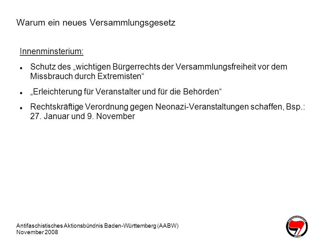 Antifaschistisches Aktionsbündnis Baden-Württemberg (AABW) November 2008 Praxis heute Auflagen Transparente: Abstand, Höhe, Verbot von seitlichen Transparenten Tempo der Demonstration Strafbefehle in Karlsruhe und Stuttgart gegen die Anmelder linker Demos wegen angeblichen Verstößen gegen Auflagen Demo-Gebühren in Pforzheim Regelmäßiges Abfilmen der Demonstrationen ohne Anlass