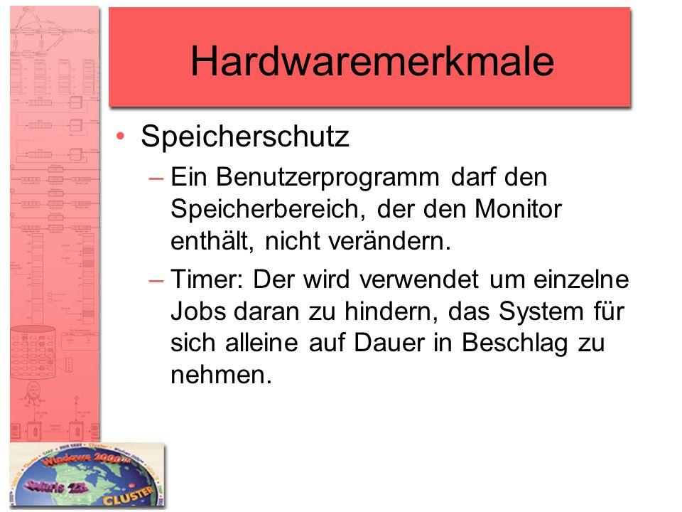 Hardwaremerkmale Speicherschutz –Ein Benutzerprogramm darf den Speicherbereich, der den Monitor enthält, nicht verändern. –Timer: Der wird verwendet u