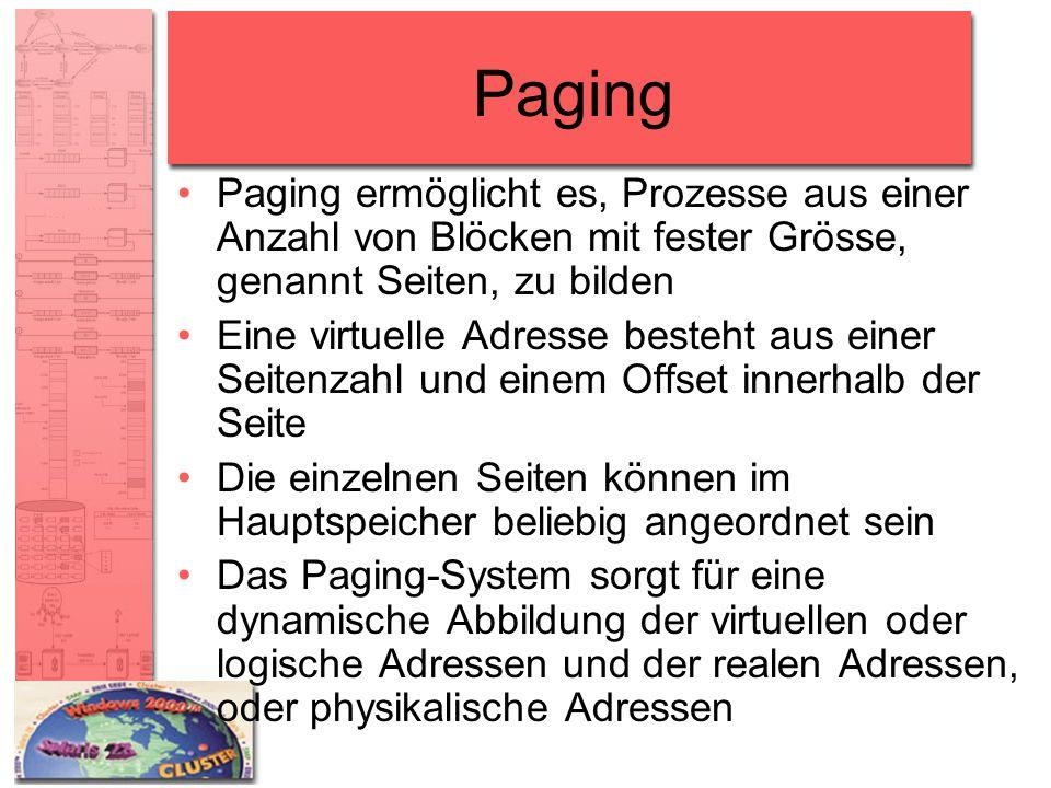 Paging Paging ermöglicht es, Prozesse aus einer Anzahl von Blöcken mit fester Grösse, genannt Seiten, zu bilden Eine virtuelle Adresse besteht aus ein