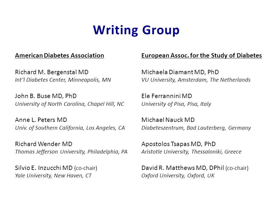 Writing Group American Diabetes Association Richard M. Bergenstal MD Intl Diabetes Center, Minneapolis, MN John B. Buse MD, PhD University of North Ca