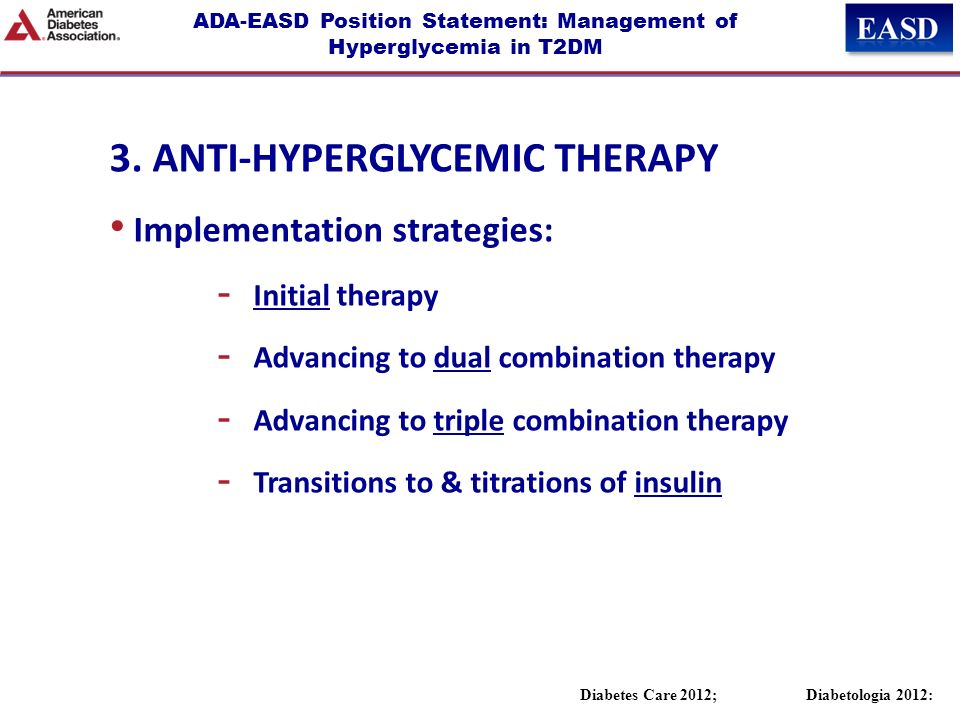ADA-EASD Position Statement: Management of Hyperglycemia in T2DM 3. ANTI-HYPERGLYCEMIC THERAPY Implementation strategies: - Initial therapy - Advancin