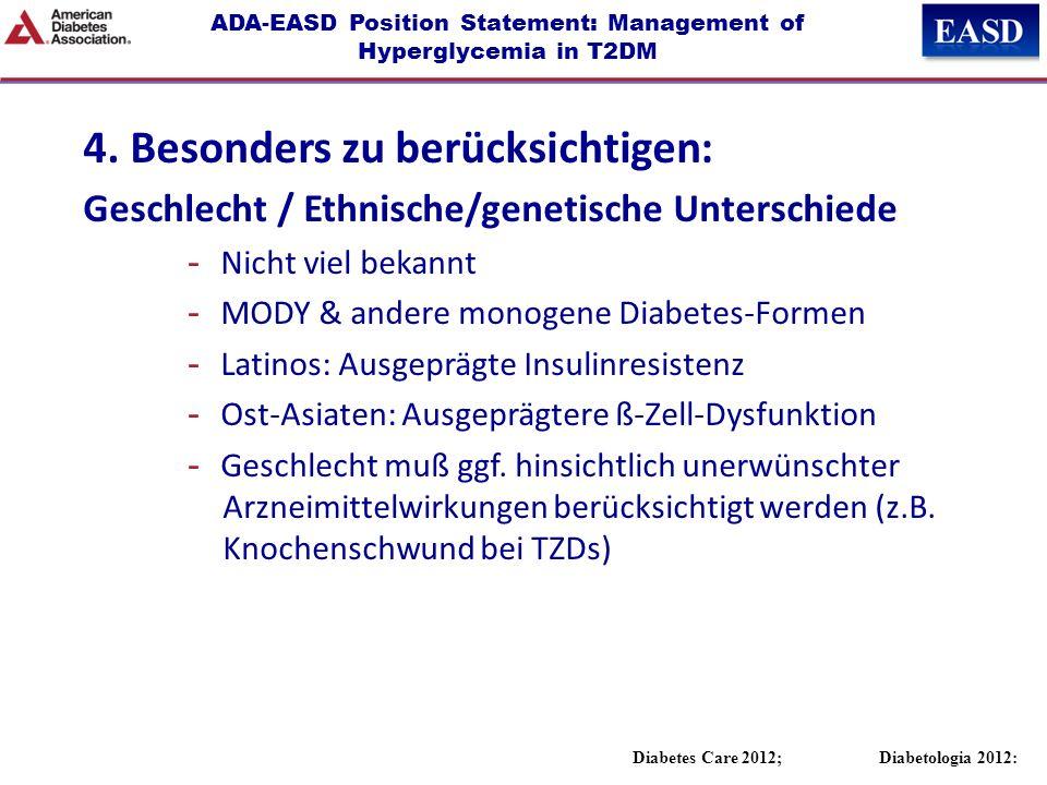 ADA-EASD Position Statement: Management of Hyperglycemia in T2DM 4. Besonders zu berücksichtigen: Geschlecht / Ethnische/genetische Unterschiede -Nich
