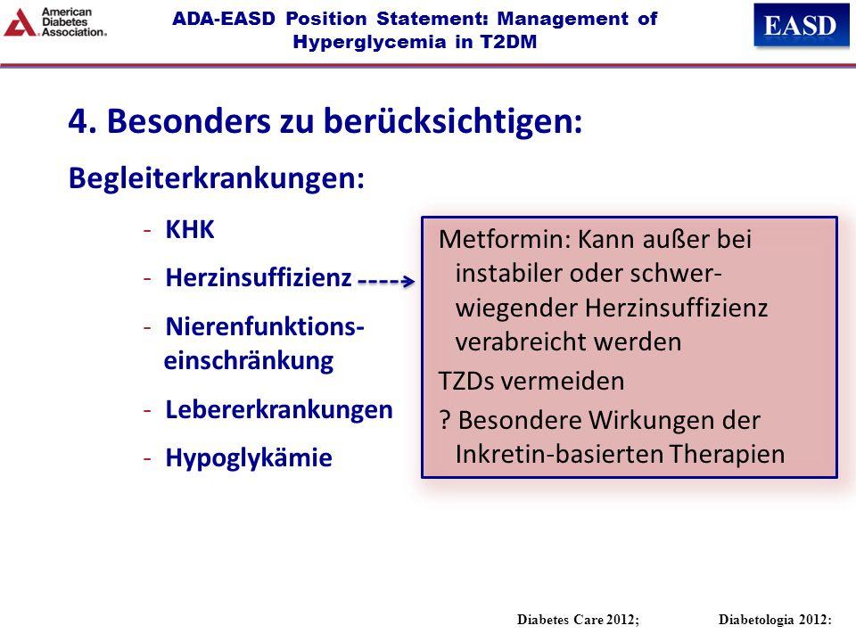 ADA-EASD Position Statement: Management of Hyperglycemia in T2DM 4. Besonders zu berücksichtigen: Begleiterkrankungen: -KHK -Herzinsuffizienz -Nierenf