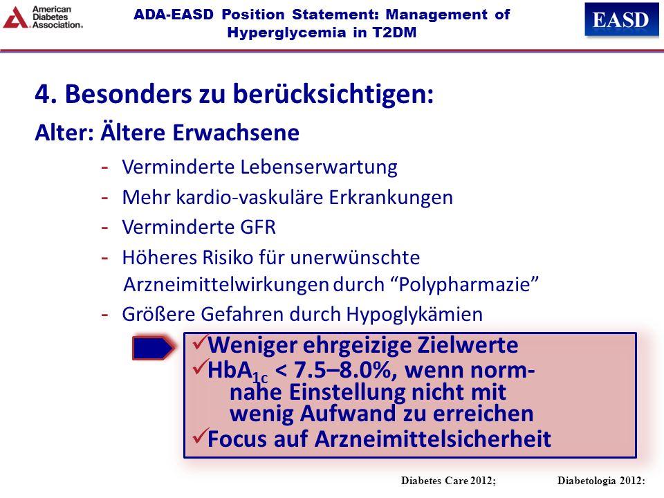 ADA-EASD Position Statement: Management of Hyperglycemia in T2DM 4. Besonders zu berücksichtigen: Alter: Ältere Erwachsene -Verminderte Lebenserwartun