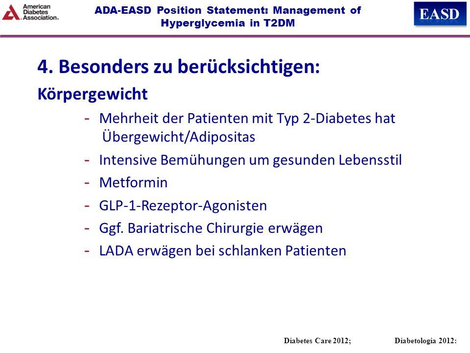 ADA-EASD Position Statement: Management of Hyperglycemia in T2DM 4. Besonders zu berücksichtigen: Körpergewicht -Mehrheit der Patienten mit Typ 2-Diab