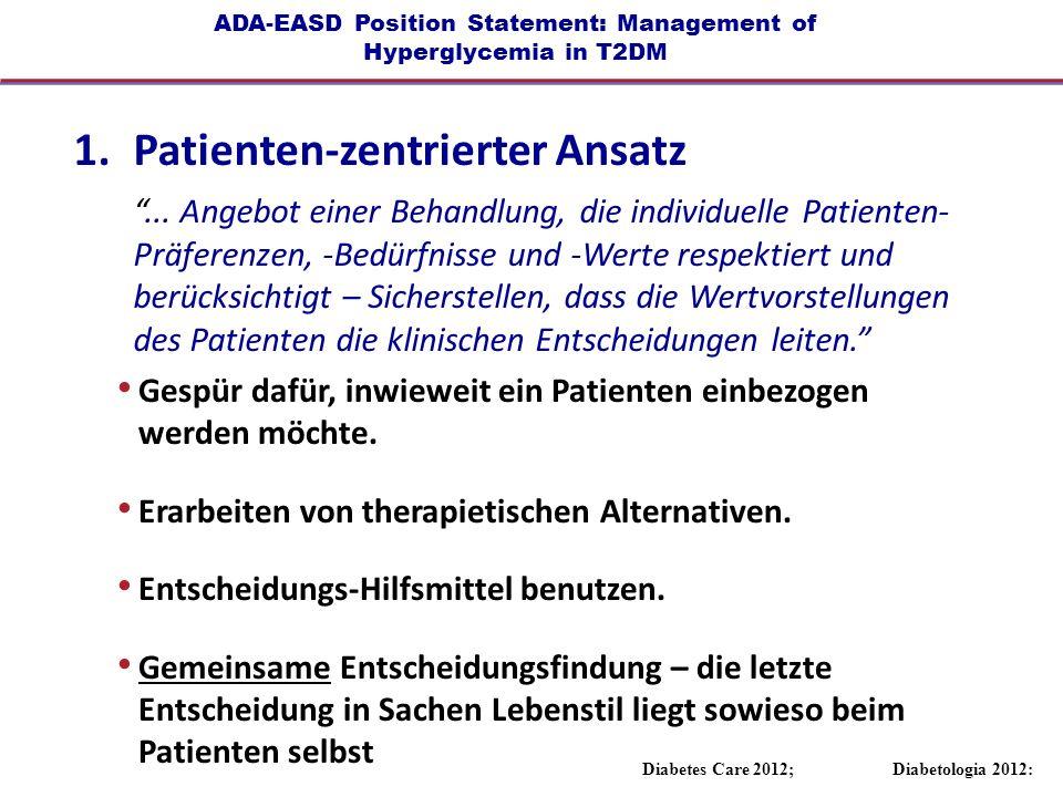 ADA-EASD Position Statement: Management of Hyperglycemia in T2DM 1.Patienten-zentrierter Ansatz... Angebot einer Behandlung, die individuelle Patiente