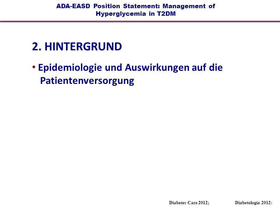 ADA-EASD Position Statement: Management of Hyperglycemia in T2DM 2. HINTERGRUND Epidemiologie und Auswirkungen auf die Patientenversorgung Diabetes Ca
