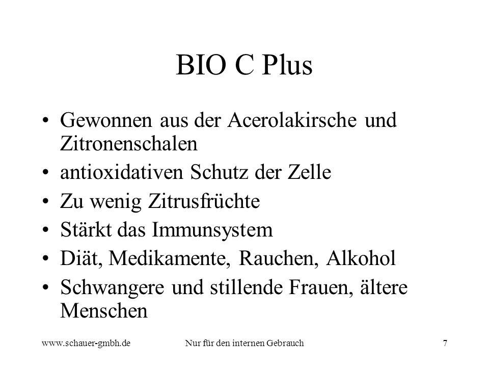 www.schauer-gmbh.deNur für den internen Gebrauch7 BIO C Plus Gewonnen aus der Acerolakirsche und Zitronenschalen antioxidativen Schutz der Zelle Zu we