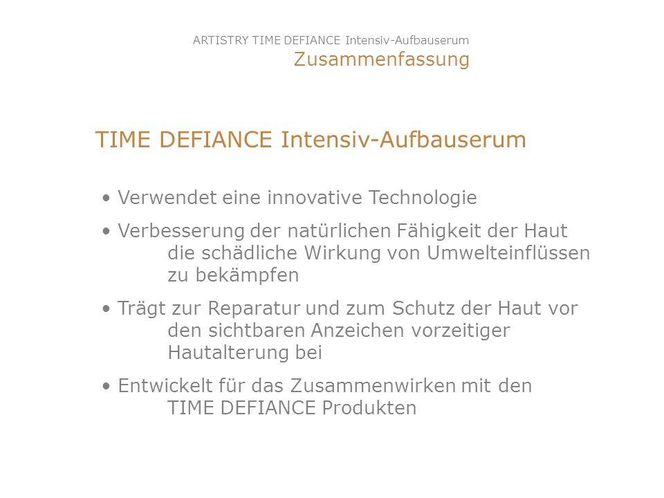 TIME DEFIANCE Intensiv-Aufbauserum Verwendet eine innovative Technologie Verbesserung der natürlichen Fähigkeit der Haut die schädliche Wirkung von Um