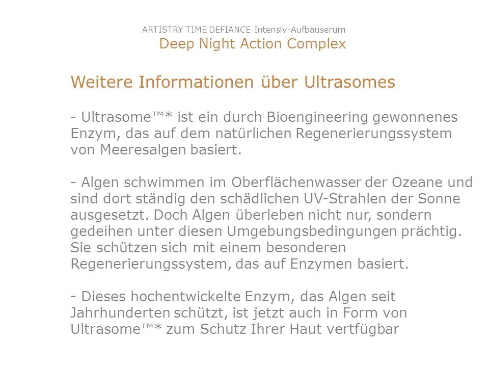 Weitere Informationen über Ultrasomes - Ultrasome* ist ein durch Bioengineering gewonnenes Enzym, das auf dem natürlichen Regenerierungssystem von Mee