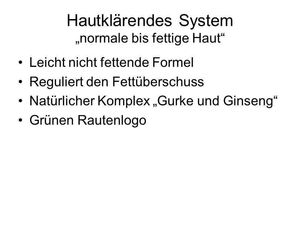 Hautklärendes System normale bis fettige Haut Leicht nicht fettende Formel Reguliert den Fettüberschuss Natürlicher Komplex Gurke und Ginseng Grünen R