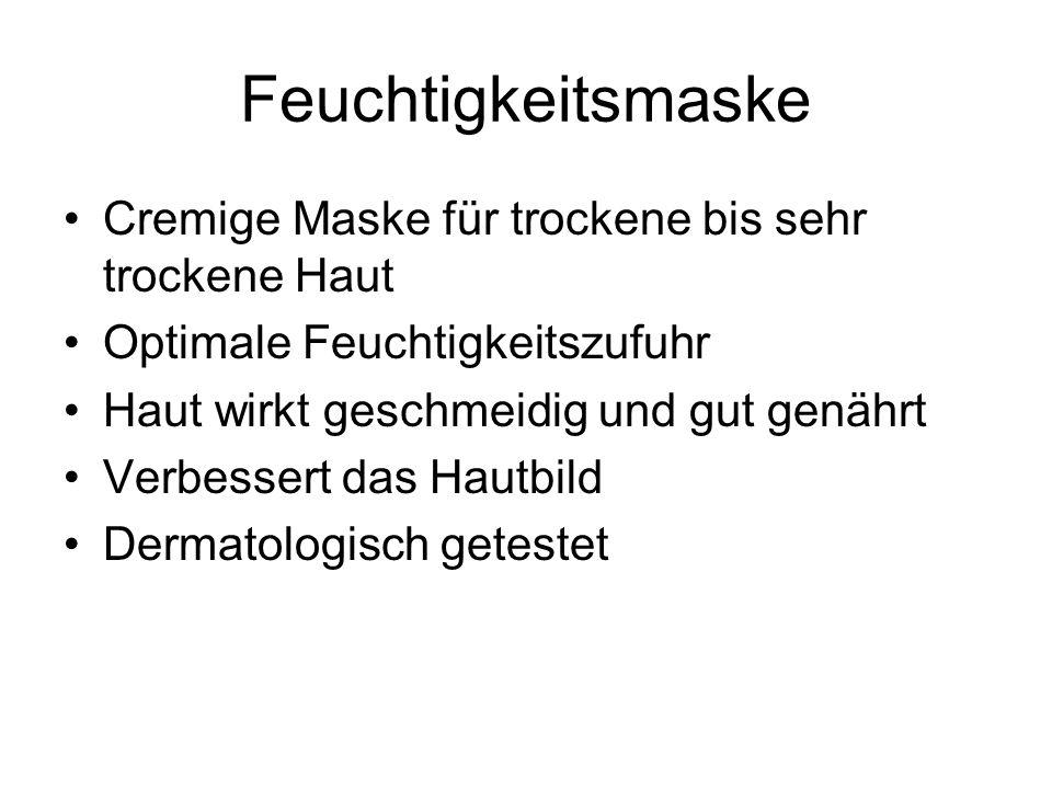 Feuchtigkeitsmaske Cremige Maske für trockene bis sehr trockene Haut Optimale Feuchtigkeitszufuhr Haut wirkt geschmeidig und gut genährt Verbessert da
