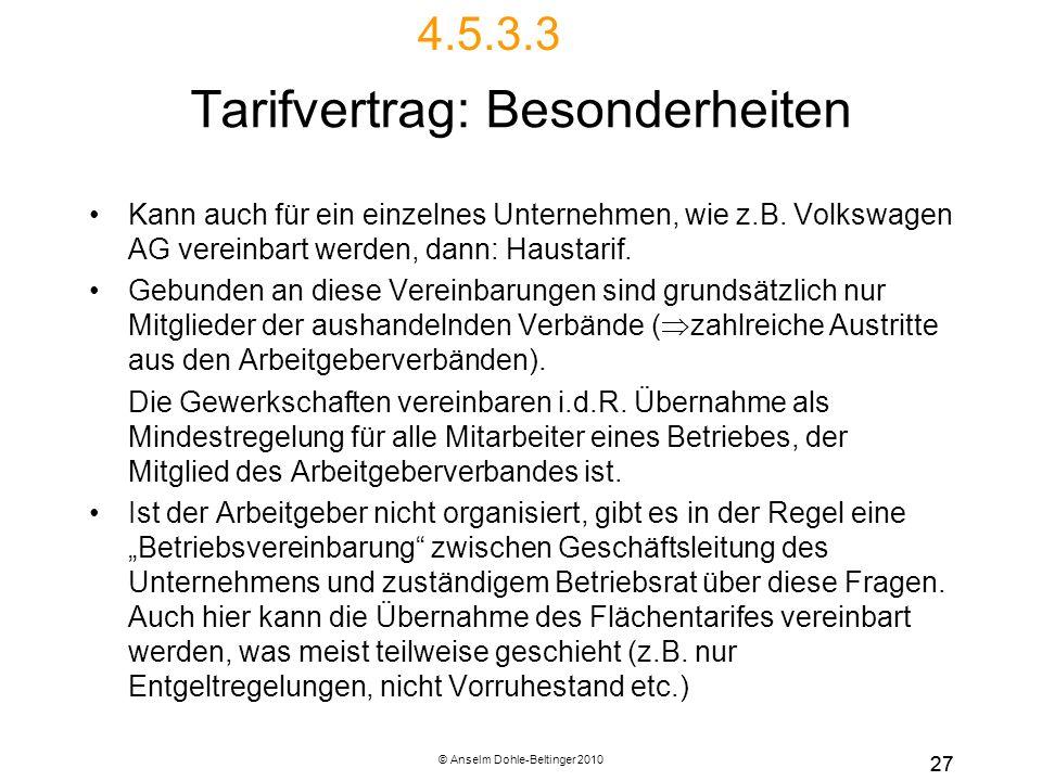 © Anselm Dohle-Beltinger 2010 27 Tarifvertrag: Besonderheiten Kann auch für ein einzelnes Unternehmen, wie z.B. Volkswagen AG vereinbart werden, dann: